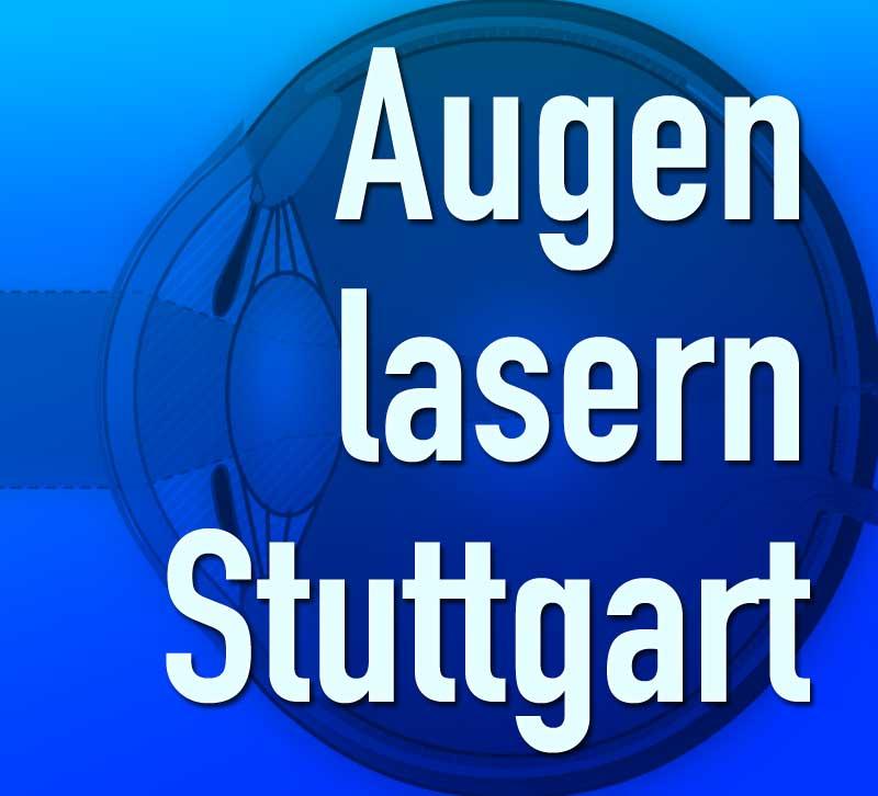 Augen lasern in Stuttgart - Kosten & Kliniken